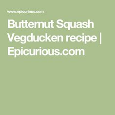Butternut Squash Vegducken recipe | Epicurious.com