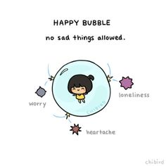 I need to make my own happy bubble! >o<
