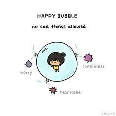 I need to make my own happy bubble! >o<