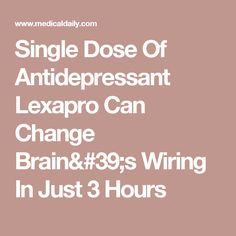 A single dose of Lexapro, a commonly prescribed SSRI antidepressant, quickly produces dramatic changes in the architecture of the human brain. Prozac Nation, Psychology Facts, Drugs, Mental Health, Anxiety, Brain, Therapy, Mindfulness, Positivity