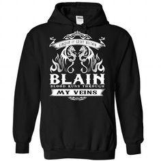 BLAIN blood runs though my veins - #gift for women #sister gift. OBTAIN => https://www.sunfrog.com/Names/Blain-Black-Hoodie.html?68278