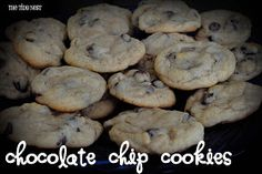 The Tidy Nest: Best Chocolate Chip Cookies