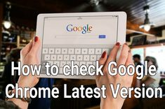 Check and see your Google Chrome's overall version!! Google Chrome, Check