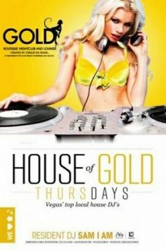 11-21-2013 - House Of Gold Thursdays 11-21 At: Gold Boutique Nightclub And Lounge @ Aria   Every week brings House of GOLD, the perfect spot to start your Thursday night and the entire weekend! There'll be a special guest DJ spin from Sam I AM, and you won't want to miss the open bar from 10pm to midnight.