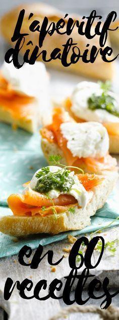 Découvrez les 60 recettes pour un apéro dînatoire