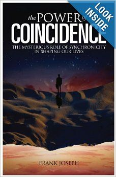 The Power of Coincidence: The Mysterious Role of Synchronicity in Shaping Our Lives: Frank Joseph: 9781848372245: Amazon.com: Books
