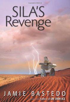 Sila's Revenge: Jamie Bastedo: 9780889954229: Books - Amazon.ca