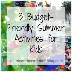 an uncomplicated life blog: 3 Budget-Friendly Summmer Activities for Kids
