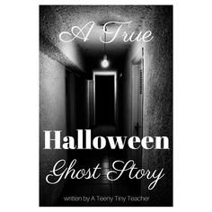 A {true} Halloween Ghost Story - A Teeny Tiny Teacher