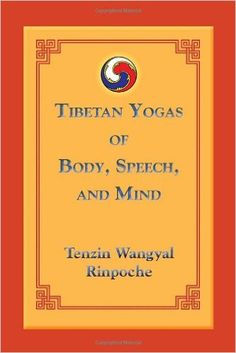 Tibetan Yogas of Body, Speech and Mind: Amazon.co.uk: Tenzin Wangyal: 9781559393805: Books