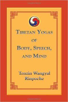 Tibetan Yogas of Body, Speech and Mind: Amazon.co.uk: Tenzin Wangyal: 9781559393805: Books