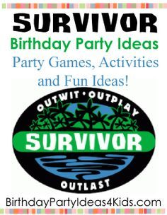 Survivor Theme Birthday Party Ideas Great ideas for Survivor theme challenges, competitions, games, activities, party food, decorations, invitations and more!   Easy instructions on how to make Survivor style banners with no sewing.   Great for kids, tweens and teens 5, 6, 7, 8, 9, 10, 11, 12, 13, 14, 15, 16, 17 and 18 year olds.   http://www.birthdaypartyideas4kids.com/survivor-party.htm