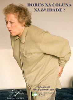 Dores na coluna na 3º idade, maior incidência nessa fase, mas com tratamento fisioterapêutico.