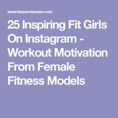 25 Inspiring Fit Girls On Instagram - Workout Motivation From Female Fitness Models