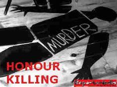 stop honour killing projects to try  honour killing father killed his daughter who wanted to marry out of caste