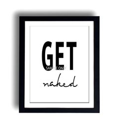This listing is for a DIGITAL FILE of a printable Get Naked poster in black. Available in 7 sizes, please choose from the drop down box on the top right