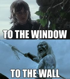 Bahahaha! (Only Game of Thrones fans will get this...)