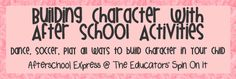 The Educators' Spin On It: Afterschool Express: Building Character with Afterschool Activities