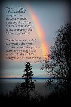 Mothers Day Quotes Discover Rainbow Heart by Sue Long Rainbow Heart Photograph by Sue Long Thinking Of You Today, Thinking Of You Quotes, Rainbow Quote, Rainbow Heart, Rainbow Bridge Poem, Mothers Day Quotes, Daughter Quotes, Son Quotes, Sister Quotes