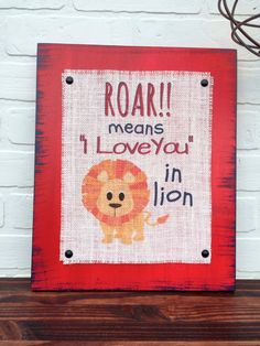 Roar Means I Love You In Lion Burlap Print Wood Sign Nursery Decor Baby Shower Gift Boy Distressed Rustic Art Jungle Animal  Shabby Chic Kid