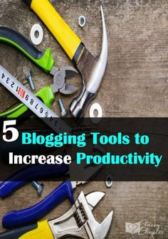 Blogging Tips | Five blogging tools that will help you to save time and increase productivity.