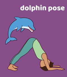 I speak and am expressive like a dolphin. I bring my hips to the ceiling while pressing down my hands and elbows.