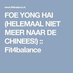 FOE YONG HAI (HELEMAAL NIET MEER NAAR DE CHINEES!) :: Fit4balance