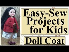 Easy Sewing Tutorial for Kids: How to Make a Doll Coat - YouTube