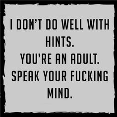No hints.. Speak your mind!