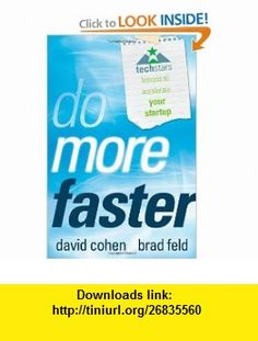 Do More Faster TechStars Lessons to Accelerate Your Startup (9780470929834) Brad Feld, David Cohen , ISBN-10: 0470929839  , ISBN-13: 978-0470929834 ,  , tutorials , pdf , ebook , torrent , downloads , rapidshare , filesonic , hotfile , megaupload , fileserve