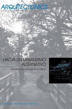 Hacia un urbanismo alternativo = Towards an alternative planning / Josep Muntañola ... [et al.]. Edicions UPC, Barcelona : 2010. 240 p. : il. Colección: Arquitectonics. Mind, Land & Society ; 19-20. Textos en español e inglés. ISBN 9788498804058 Urbanismo. Sbc Aprendizaje A-72(082) *ARQ/19-20 http://millennium.ehu.es/record=b1863828~S1*spi
