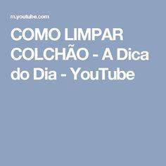 COMO LIMPAR COLCHÃO - A Dica do Dia - YouTube