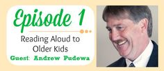 RAR #01: Reading Aloud to Older Kids, a Conversation with Andrew Pudewa - Amongst Lovely Things