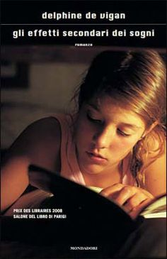 Recensione del libro Gli effetti secondari dei sogni, un romanzo scritto da Delphine de Vigan e pubblicato nel 2007. Il libro parla di amicizia.
