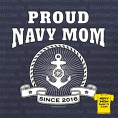 2016 Proud Navy Mom!! Celebrate the Year Your Sailor joined the Navy and YOU became a Navy Mom!! - #2016NavyMom #NavyMomShirts #NavyMom - NavyMomShirts.com