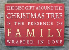 Large Wood Sign The Best Gift Around The Christmas Tree Is the Presence Of Family Wrapped In Love