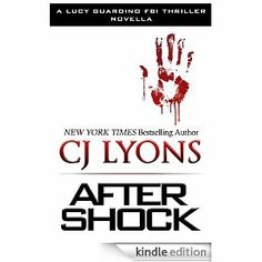 After Shock: A Novella (Lucy Guardino FBI Thrillers) eBook: C.J. Lyons: Due out early next year. I'm a big fan of C.J.'s.