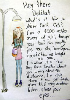 Hey there Delilah Plain White Tees Lyrics Time square Don't worry about the distance. You look so pretty One of my fav As handwriting Girl Song lyrics Song Lyric Quotes, Music Lyrics, Music Quotes, Music Songs, Lyric Art, Crazy Lyrics, Music Is My Escape, Music Love, Music Is Life