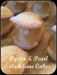 *Rook No. 17: recipes, crafts & whimsies for spreading joy*: Oyster & Pearl Madeleine Cakes ~ Sweet Shells by the Seashore