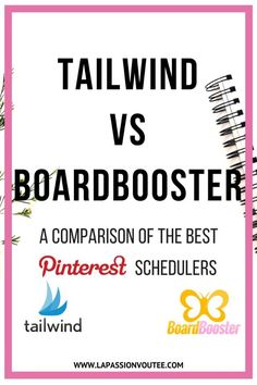 Tailwind vs BoardBooster | A side-by-side comparison of the best Pinterest schedulers to help you automate pinning on Pinterest. Read the post now to learn more about Tailwind Tribes, Looping, Campaigns, Pin Doctor, and Pin Mover! Pinterest marketing | Sc