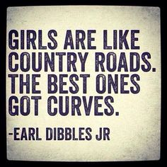 girls and dirt roads are best curvy