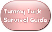 Tummy Tuck Survival Guide - Recovery...someday.... :D