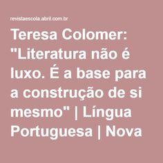 """Teresa Colomer: """"Literatura não é luxo. É a base para a construção de si mesmo""""   Língua Portuguesa   Nova Escola"""