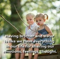 Having a brother and sister is…. Brother Sister Love Quotes, Brother And Sister Relationship, Brother And Sister Love, Sibling Quotes, Besties Quotes, Family Quotes, Happy Birthday To Brother, Motivational Quotes For Life, Sisters