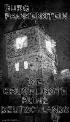 Die Burg Frankenstein in Hessen ist ein absoluter Kultort für Gruselfreunde in Deutschland. Schuld daran sind Mythen um verrückte Alchimisten, Hexen, Geister-Ritter – und eine weltberühmte Autorin.