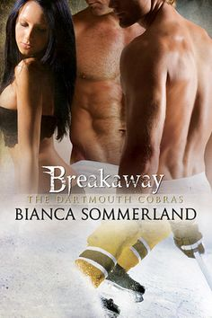 Breakaway (The Dartmouth Cobras, #3) by Bianca Sommerland
