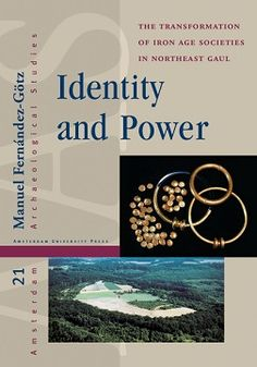 Identity and power : the transformation of Iron Age societies in Northeast Gaul: http://kmelot.biblioteca.udc.es/record=b1521279~S1*gag