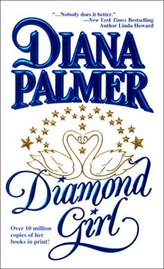 diana palmer books | Diamond Girl by Diana Palmer — Reviews, Discussion, Bookclubs, Lists