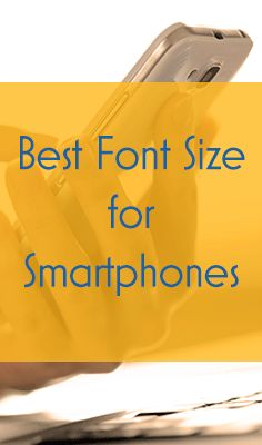 Blog post on best font size for mobile phones for your website and email newsletters.