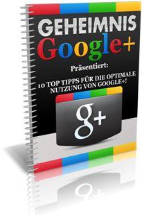 """Gratis-Download eBook """"10 Tricks zu Google+"""" Grundaufbaukurs, hier erfährst du, wie du eine Google+ Geschäfts-Seite anlegst und auch wie du alle deine Facebook Kontakte in Google+ importierst. - Ausserdem hast du noch die Möglichkeit, deine eigenen Affiliate-IDs in das eBook einzubrennen!     ==> www.erfolgsebook.net/google+/sq/#gratis"""